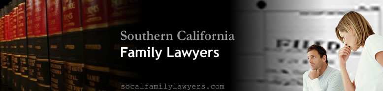 Family Lawyers Southern California - Southern California Family Lawyers, Southern California Divorce Lawyers, Southern California Child Custody Lawyers, Family Law Firm Southern California California